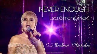 Never Enough (cover) by Lea Simanjuntak with Stradivari Orchestra