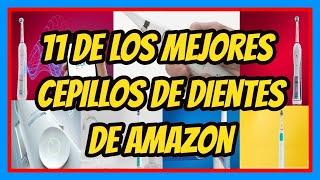 CEPILLOS DE DIENTES ELECTRICOS AMAZON / MEJORES CEPILLOS DE DIENTES / COMPRAR CEPILLO DE DIENTES 🤩