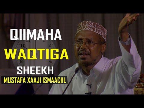 SIDEE KU MAAREYSAA WAQTIGAAGA | SHEEKH MUSTAFE XAAJI ISMAACIIL