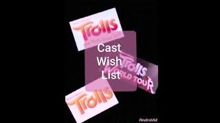 My wish list for the Trolls cast