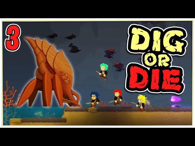 ENDED AT THE BOTTOM, NOW WE HERE! - Dig or Die - #3 (4-Player Co-op)