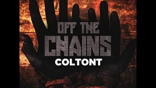 ColtonT - Off The Chains (Explicit)