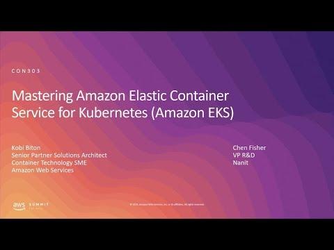 AWS Summit Tel Aviv 2019 | Mastering Amazon Elastic Container Service for Kubernetes (Amazon EKS)