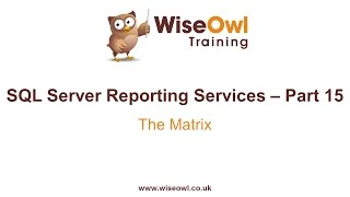 Reporting Services (SSRS) Part 15 - Matrix