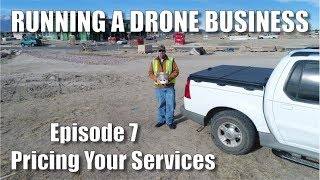 Running A Drone Business  #7 Pricing Your Services