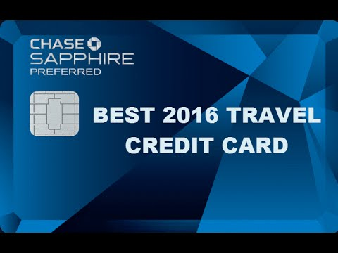 BEST TRAVEL CREDIT CARD - CHASE SAPPHIRE PREFERRED OVERVIEW & FREE