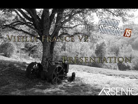 Présentation Vieille France V2  Farming simulator 2015
