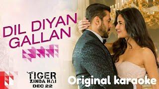 Dil diyan gallan karaoke with lyrics | Atif Aslam | Tiger Zinda he