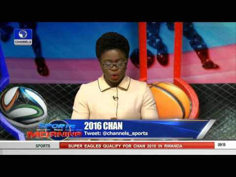 Sports This Morning: 2016 CHAN Tournament Will Take place In Rwanda 26/10/15