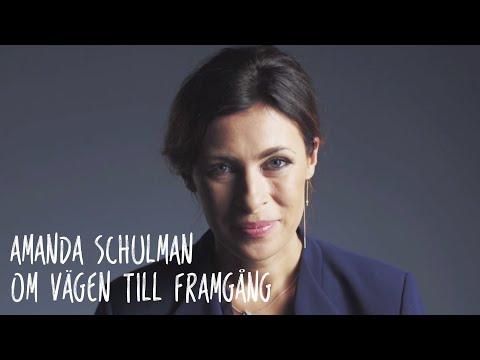 Amanda Schulman om vägen till framgång!