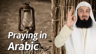 Why do we HAVE to pray in Arabic? Mufti Menk