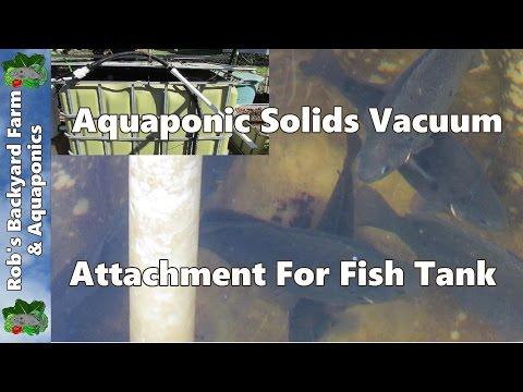 Aquaponic solids vacuum attachment for fish tank..
