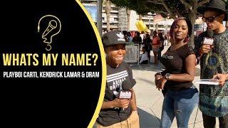 Playboi Carti Kendrick Lamar D R A M What 39 S My Name