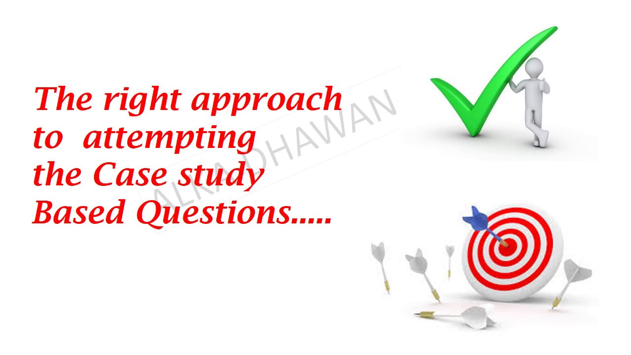 strategy to atttempt case study based questions part 1 strategy to atttempt case study based questions part 1