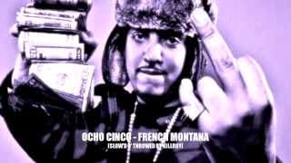 FRENCH MONTANA -- OCHO CINCO [SLOW