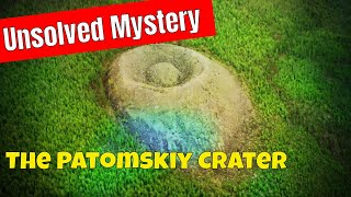 The Patomskiy Crater