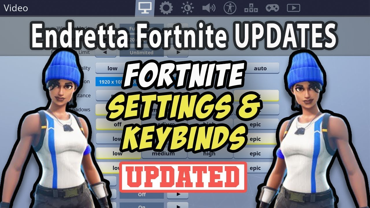 Endretta Fortnite Settings & Keybinds (Updated August 2019)
