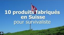 10 produits fabriqués en Suisse: pour survivaliste