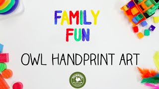 Family Fun: Owl Handprint Art