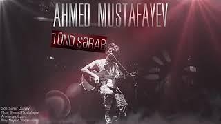 Ahmed Mustafayev Tund Serab