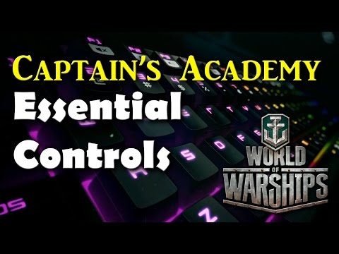 World of Warships - Captain's Academy Episode 10 - Essential Controls