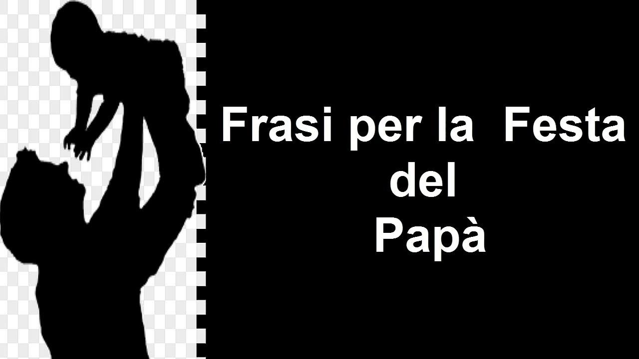 Frasi Celebri Per La Festa Del Papà Youtube