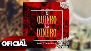 5050 - Yo quiero mas dinero (Flow Malandro) 2017