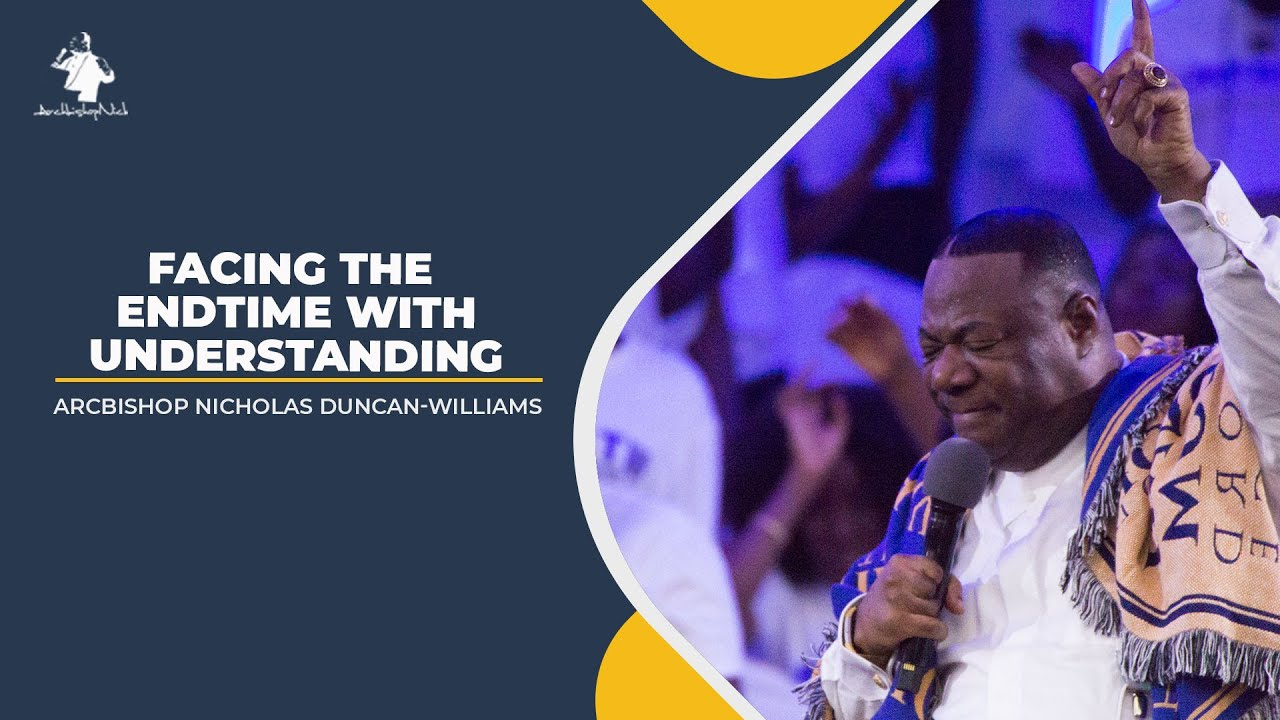 Facing The End Times With Understanding | ArchbishopNick