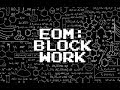 EOM: Block Work Vol 1, Out Now