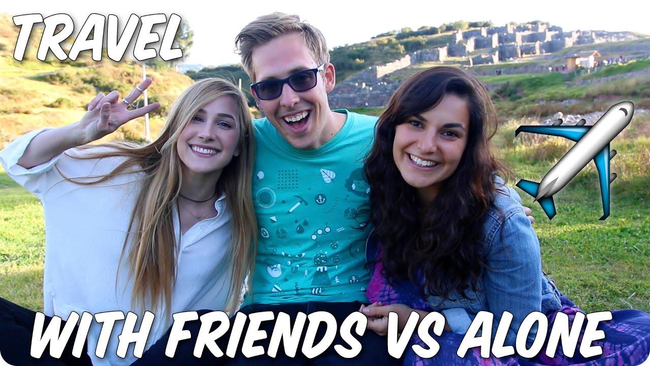 Traveling with Friends VS Alone? | Evan Edinger - YouTube