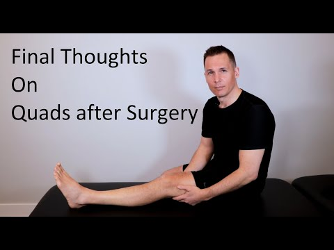 Final Thoughts on Quadriceps after Knee Surgery