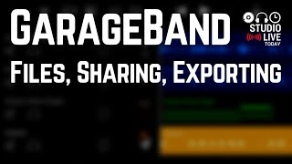 GarageBand iOS - Exporting, Sharing and File Management