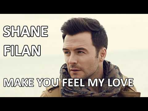 Shane Filan - Make You Feel My Love (Lyrics) HD
