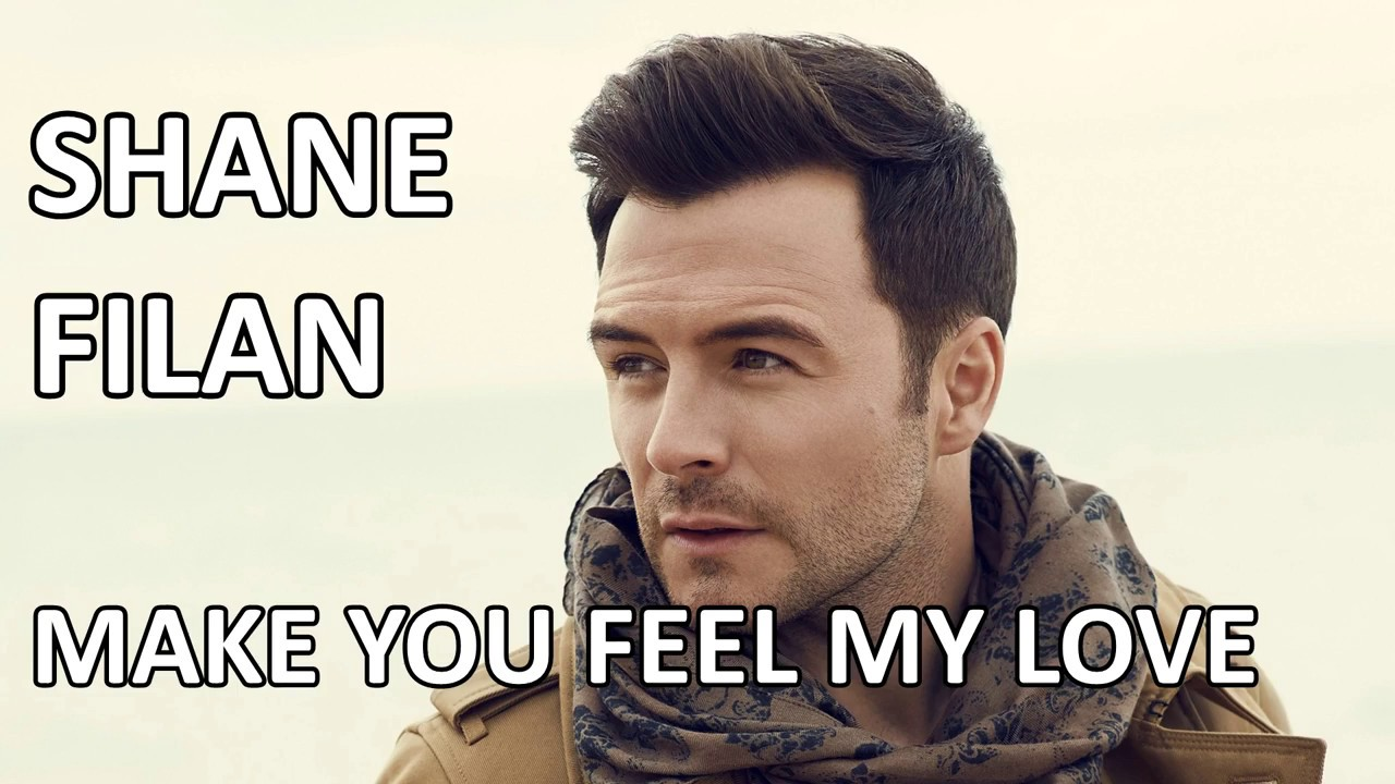 Shane Filan Make You Feel My Love Lyrics Hd Youtube