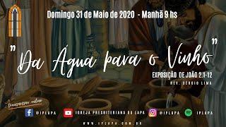 """Culto da Manhã  Exposição bíblica: João 2.1-12 - """"Da água para o vinho"""" (Rev. Sérgio Lima)"""