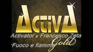 Activator & Francesco Zeta - Fuoco e fiamme