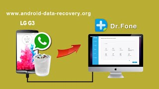 [LG G3 File Recovery]: How to Recover WhatsApp History from LG G3 on Mac
