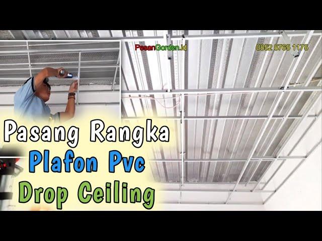 PEMASANGAN RANGKA PLAFON PVC MODEL DROP CEILING | PesanGorden.id