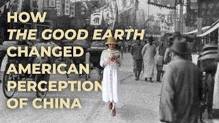 How The Good Earth Changed American Perception of China