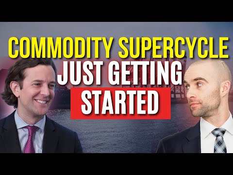 Commodity Supercycle Just Starting: Green Revolution Sets Up the Trade Of the Century - Will Rhind
