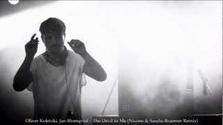 Oliver Koletzki, Jan Blomqvist - The Devil In Me (Nicone & Sascha Braemer Remix)