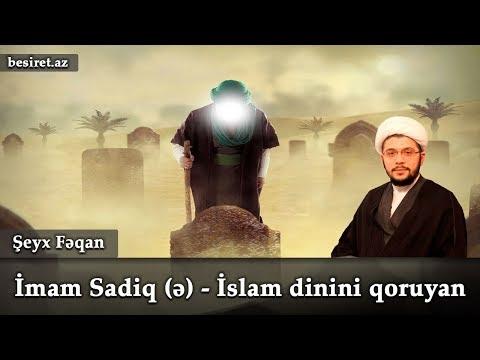 İmam Sadiq (ə) - İslam dinini qoruyan  - Kərbəlayi Fəqan