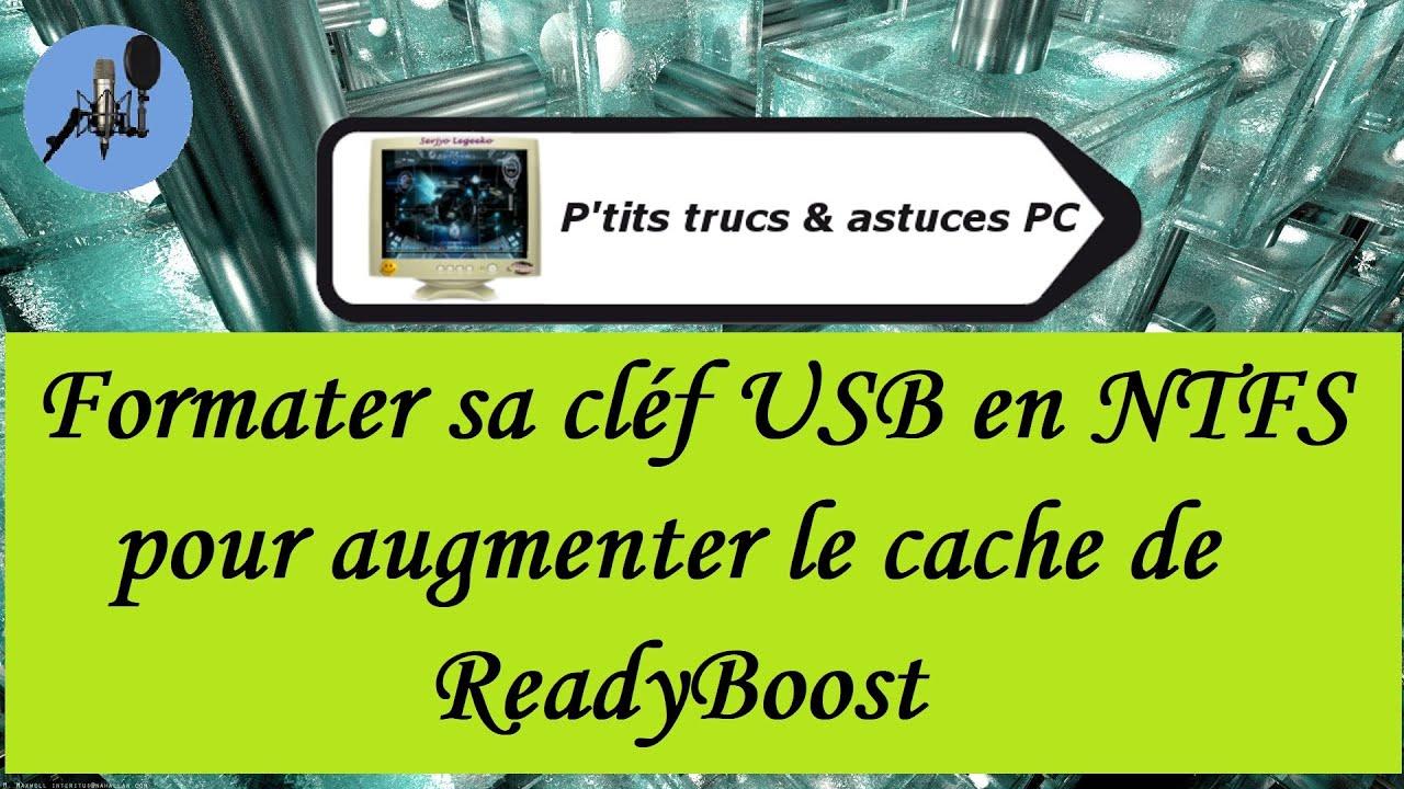 Download [Tuto informatique#Vidéo N°126] Formater en NTfS pour augmenter le cache de ReadyBoost-Voix-Off-fr