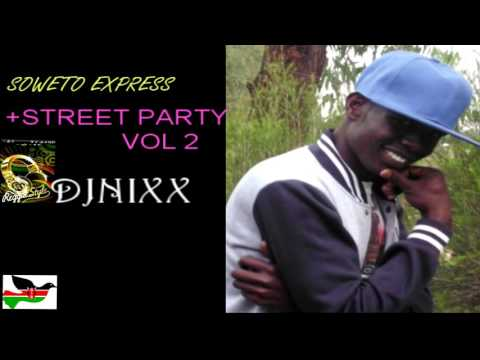SOWETO EXPRESS STREET PARTY VOL2 #DJNIXX