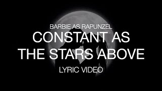 Barbie as Rapunzel - Constant as the Stars Above (Lyric Video) [60FPS]