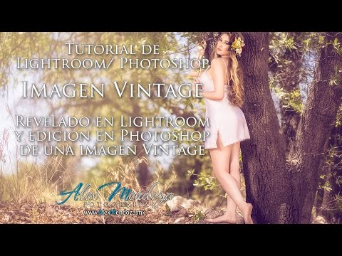 Tutorial de LIGHTROOM / PHOTOSHOP, imagen VINTAGE