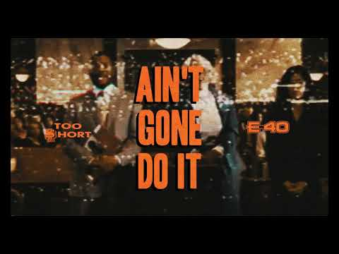 Too $hort feat. E-40 - Ain't Gone Do It