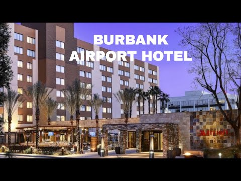 BURBANK AIRPORT HOTEL REVIEW (Late Post/Old Review)