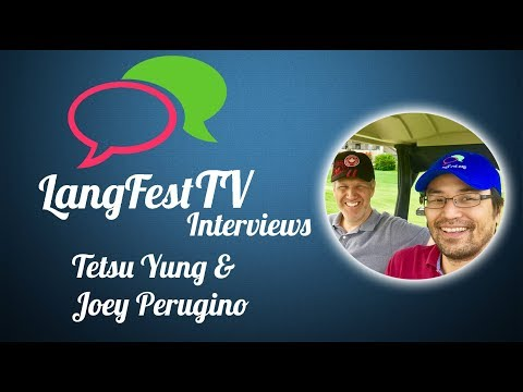 LangFest17 Interview with Tetsu Yung & Joey Perugino