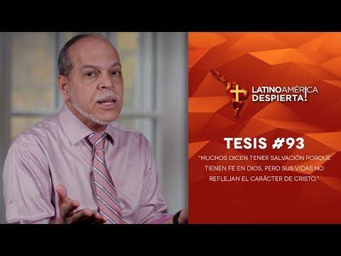 Tesis 93 - Muchos ser salvos por tener fe en Dios, pero sus vidas no reflejan el carácter de Cristo